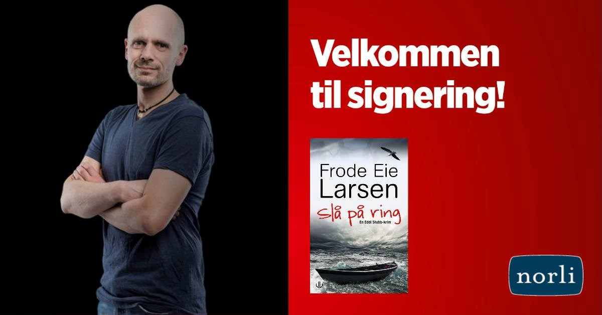 Signering Frode Eie Larsen - Slå på ring