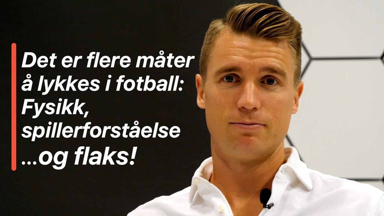 Christian Gauseth forteller om hvordan man kan lykkes i fotball: - Flaks er undervurdert