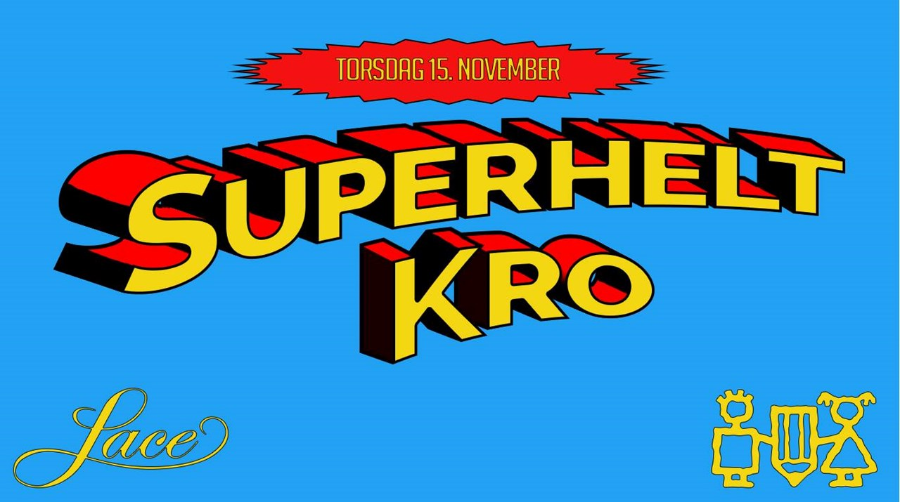 Superhelt Kro // Lace Dancing